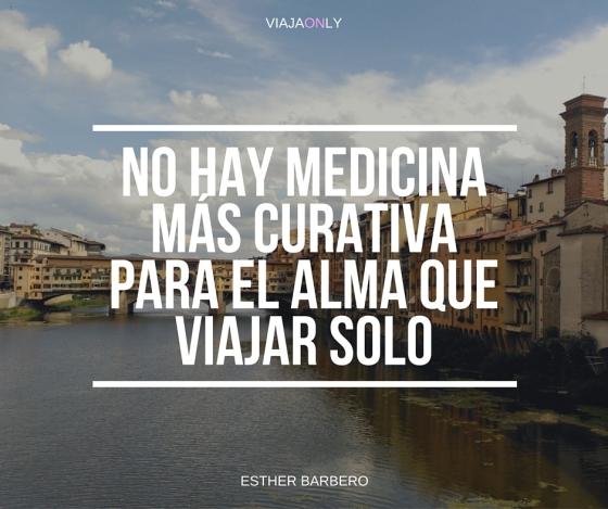 no hay medicina más curativa para el alma que viajar solo